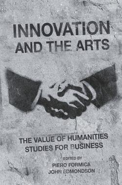 The cover of the book 'Innovation and the Arts-the value of humanities studies for business'